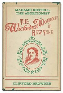 The Wickedest Woman in New York: Madame Restell