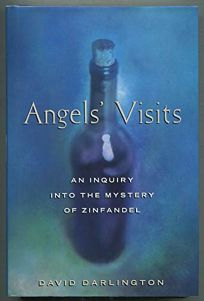 Angels Visits: An Inquiry Into the Mystery of Zinfandel