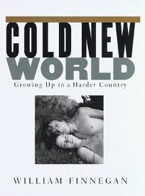 Cold New World: Growing Up in a Harder Country
