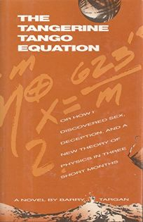 The Tangerine Tango Equation: Or How I Discovered Sex