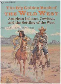 The Big Golden Book of Wild West