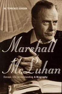 Marshall McLihan: Escape to Understanding