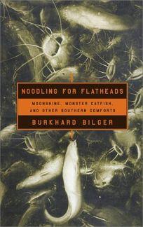 Noodling for Flatheads: Moonshine