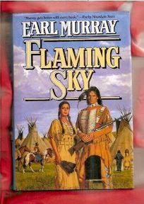 Flaming Sky: A Novel of the Little Bighorn