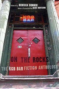 ON THE ROCKS: The KGB Bar Fiction Anthology