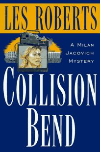 Collision Bend: A Cleveland Novel Featuring Milan Jacovich