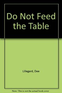 Do Not Feed the Table