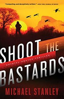 Shoot the Bastards: A Crystal Nguyen Thriller