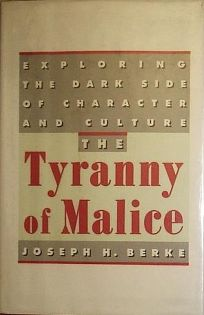 The Tyranny of Malice: Exploring the Dark Side of Character and Culture