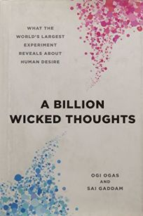 A Billion Wicked Thoughts: What the World%E2%80%99s Largest Experiment Reveals About Human Desire