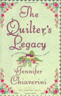 THE QUILTERS LEGACY: An Elm Creek Quilts Novel