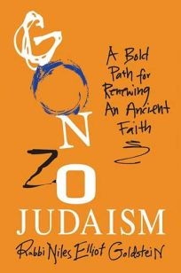 Gonzo Judaism: A Fresh Path for an Ancient Faith