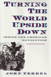 Turning the World Upside Down: Inside the American Revolution