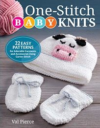 One Stitch Baby Knits 22 Easy Patterns for Adorable Garments and Accessories Using Garter Stitch