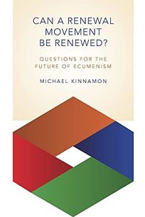 Can a Renewal Movement Be Renewed? Questions for the Future of Ecumenism