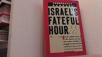 Israels Fateful Hour