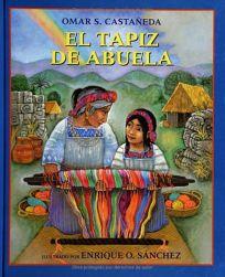 El Tapiz de Abuela = Grandmothers Weave