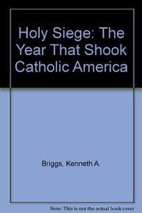 Holy Siege: The Year That Shook Catholic America