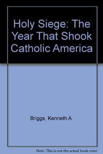 Holy Siege: The Year That Shook Catholic America