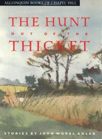 The Hunt Out of the Thicket: Stories