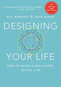 Designing Your Life: How to Build a Well-Lived
