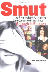 Smut: A Sex Industry Insider and Concerned Father Says Enough Is Enough