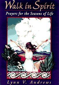 Walk in Spirit: Prayers for the Seasons of Life