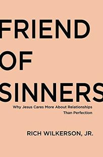 Friend of Sinners: Why Jesus Cares More About Relationships Than Perfection