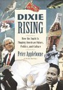 Dixie Rising: How the South Is Shaping American Values