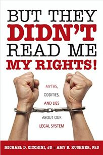 But They Didnt Read Me My Rights! Myths
