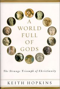 A World Full of Gods: The Triumph of Christianity