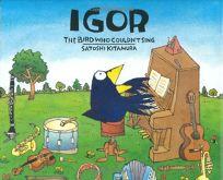 Igor: The Bird Who Couldnt Sing