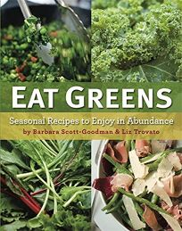 Eat Greens: Recipes to Enjoy in Abundance