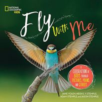 Fly with Me: A Celebration of Birds Through Pictures