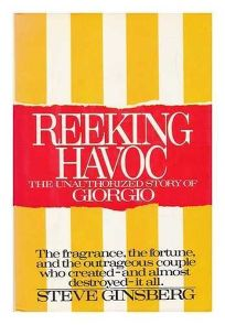 Reeking Havoc: The Unauthorized Story of Giorgio