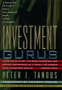Investment Gurus: A Road Map to Wealth from the Worlds Best Money Managers