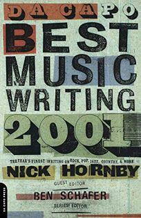 DA CAPO BEST MUSIC WRITING 2001: The Years Finest Writing on Rock