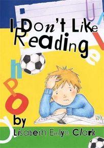 I Dont Like Reading