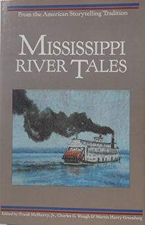 Mississippi River Tales: From the American Storytelling Tradition