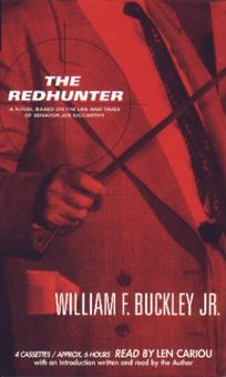 The Redhunter: A Novel Based on the Life and Times of Senator Joe McCarthy