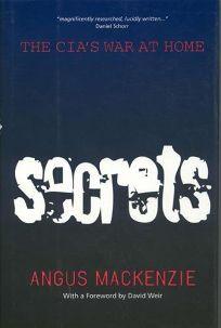 Secrets: The CIAs War at Home