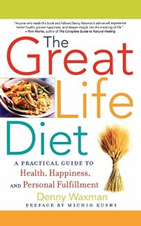 The Great Life Diet: A Practical Guide to Heath