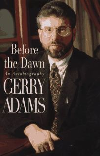 Before the Dawn: Autobiography of Gerry Adams