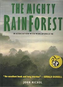 The Mighty Rain Forest: In Association with Worldforest 90