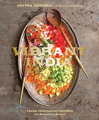 Vibrant India: Fresh Vegetable Recipes from Bangalore to Brooklyn