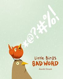 Little Bird's Bad Word