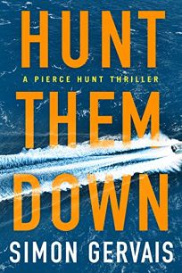Hunt Them Down: A Pierce Hunt Thriller