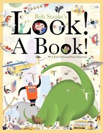 Look! A Book! A Zany Seek-and-Find Adventure