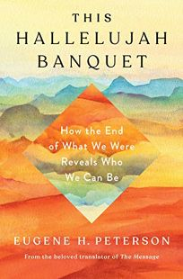 The Hallelujah Banquet: How the End of What We Were Reveals Who We Can Be