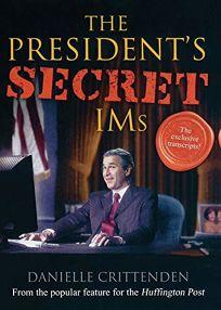 The Presidents Secret IMs